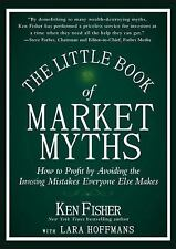 The Little Book of Market Myths: How to Profit by Avoiding the Investing