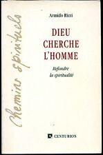 DIEU CHERCHE L'HOMME - Refondre la spiritualité - Armido Rizzi 1989