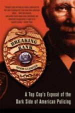 Breaking Rank : A Top Cop's Expose of the Dark Side of American Policing by...