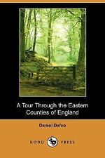 A Tour Through the Eastern Counties of England by Daniel Defoe (2007, Paperback)
