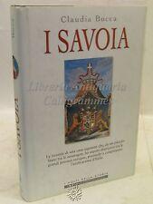 STORIA - Claudia Bocca : I SAVOIA - Newton & Compton 2002 PRIMA EDIZIONE