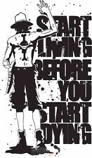 Poster 42x24 cm One Piece Start Living Before You Start Dying Ace 03