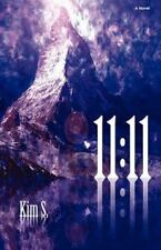 11:11 : A Novel Adapted from a True Story by Kim S (2009, Hardcover)