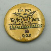 """Vintage I'm For Taylor Moore GOP Campaign Button Pin Pinback 2-3/8"""" USA    F2"""