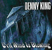 DENNY KING - EVIL WIND IS BLOWING - NEW