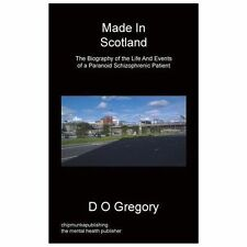 Made in Scotland by D. O. Gregory (2013, Paperback)