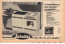 PUBLICITE ADVERTISING  1950  SCHOLTES gazinière gaz mazout charbon