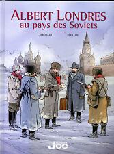 BERTHELOT. REVILLON: ALBERT LONDRES AU PAYS DES SOCIETS. EDITIONS JOE. 2014.