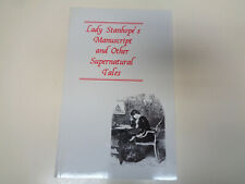 Lady Stanhope's Manuscript and Other Supernatural Tales 2002 Ash-Tree Press