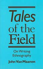 TALES OF THE FIELD: ON WRITING ETHNOGRAPHY., Maanen, John Van., Used; Very Good