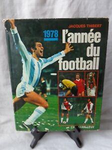 Vintage 78'S L'année du FOOTBALL 1978 Calmann-Lévy Jacques THIBERT Platini