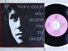 """Marc Bolan – you Scare Me to Death 7"""" single Cherry Red – INT 113.202 T-REX"""