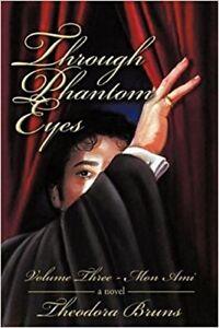 Through Phantom Eyes Volume 3 Three Mon Ami Novel Book (of the Opera) HC SIGNED