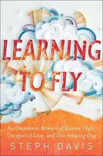 Learning to Fly: An Uncommon Memoir of Human Fligh