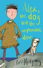 Alex, the Dog and the Unopenable Door,Ross Montgomery