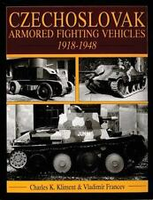 Czechoslovak Armored Fighting Vehicles, 1918-1948  with over 800 photographs