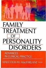 Family Treatment of Personality Disorders : Advances in Clinical Practice...