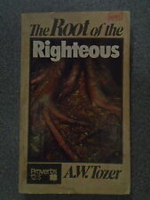 THE ROOT OF THE RIGHTEOUS by A W TOZER  * P/B * 1955 * £3.25 UK POST *