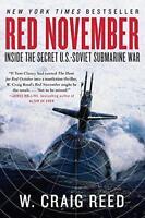 Red November: Inside the Secret U.S.-Soviet Submarine War by W. Craig Reed   Pap