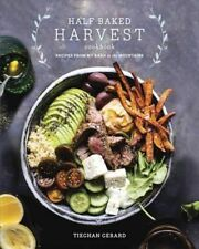 Half Baked Harvest Cookbook: Recipes from My Barn in the Mountains by Tieghan Ge