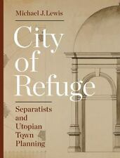 City of Refuge: Separatists and Utopian Town Planning (Hardback or Cased Book)