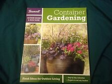 Sunset Outdoor Design and Build Guide : Container Gardening - Fresh Ideas for...