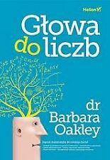 KSIĄŻKA Głowa do liczb Barbara Oakley _____________________