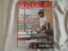 SYSTEME D N°465 OCTOBRE 1984 ISOLATION THERMIQUE EXTERIEURE TRAVAIL DU BOIS  D83
