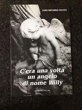 C'ERA UNA VOLTA UN ANGELO DI NOME WILLY - L. Monardo Faccini - DE FERRARI