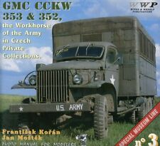 GMC CCKW 353 & 352 #3 Frantisek Koran Jan Mostek WWP Wings & Wheels Publications