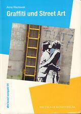 GRAFFITI UND STREET ART (ÚBERSETZT VON MARCUS MOHR) - Anna Waclawek