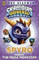 Skylanders Mask of Power: Spyro versus the Mega Monsters: Book 1 by Beakman, Onk