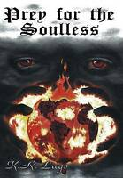 NEW Prey for the Soulless by K. R. Lugo
