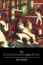 The Consciousness of the Atom by Alice Bailey (2012, Paperback)