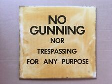 """Vintage NO GUNNING NOR TRESPASSING FOR ANY PURPOSE Lacquer Sign, 10 3/4""""x11 5/8"""""""
