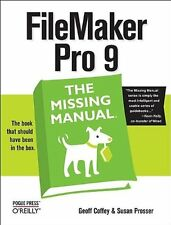 FileMaker Pro 9: The Missing Manual by Geoff Coffey, Susan Prosser