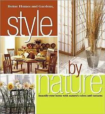 Style by Nature: Beautify Your Home with Nature's Colors and Textures Better Ho