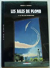 Les Ailes de Plomb T 2 Le vol du balbuzard GIBELIN & BARRAL Delcourt Mars 1998