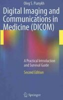 Digital Imaging and Communications in Medicine Dicom : A Practical Introducti...