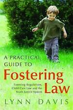 A Practical Guide to Fostering Law: Fostering Regulations, Child Care-ExLibrary