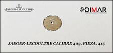 Pieza. 415 Jaeger-Lecoultre. Calibre.403 -
