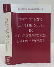 ORIGIN OF SOUL IN ST. AUGUSTINE'S LATER WORKS- R. J. O'Connell, 1987 Catholicism