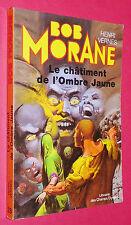 HENRI VERNES BOB MORANE LE CHATIMENT DE L'OMBRE JAUNE N°28 LCE 1980