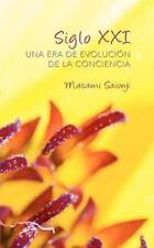 Siglo XXI: una Era de Evolución de la Conciencia by Masami Saionji (2012,...