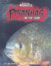 Piranhas: On the Hunt (Killer Animals)-ExLibrary