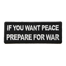Embroidered If You Want Peace Prepare For War Sew or Iron on Patch Biker Patch