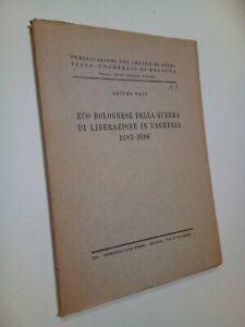 NAGY, Arturo: ECO BOLOGNESE DELLA GUERRA DI LIBERAZIONE IN UNGHERIA 1683 - 1686