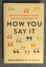 How You Say It: Why You Talk the Way You Do? And What It Says About You, 2020