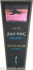 PONC JOAN AFFICHE PRODUITE EN 1980 POSTER GRAND PALAIS FIAC FOND POLIGRAFA