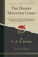 The Desert Mounted Corps: An Account of the Cavalry Operations, in Palestine and